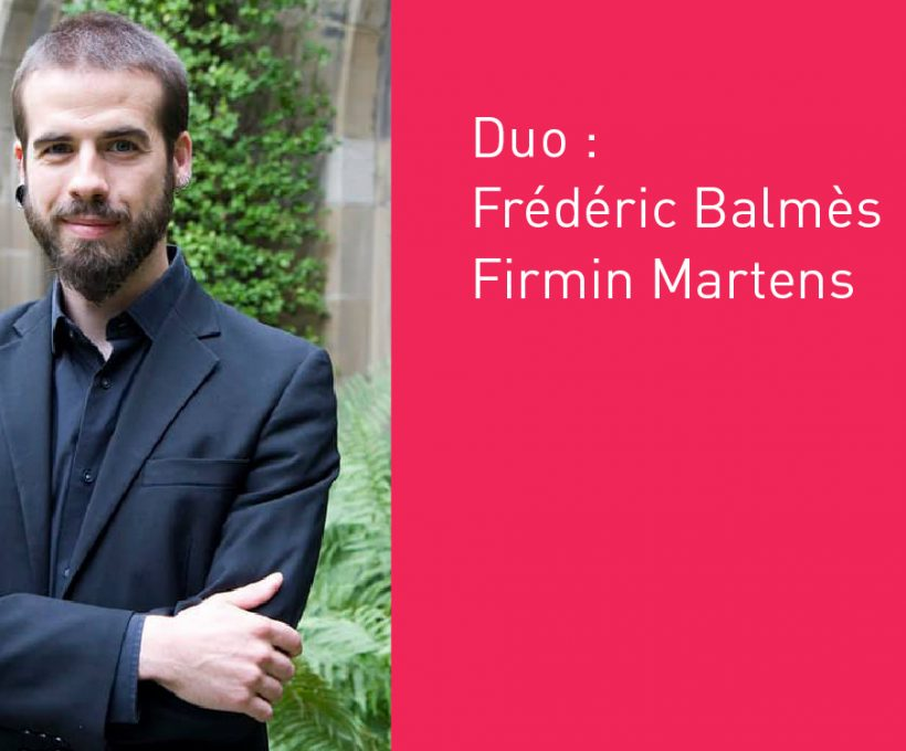Duo : Frédéric Balmès et Firmin Martens